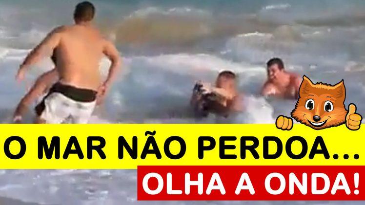 O mar não perdoa, olha a onda, olha a onda!