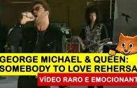 Gorge Michael & Queen: Somebody to love rehersal – Vídeo Raro e Emocionante